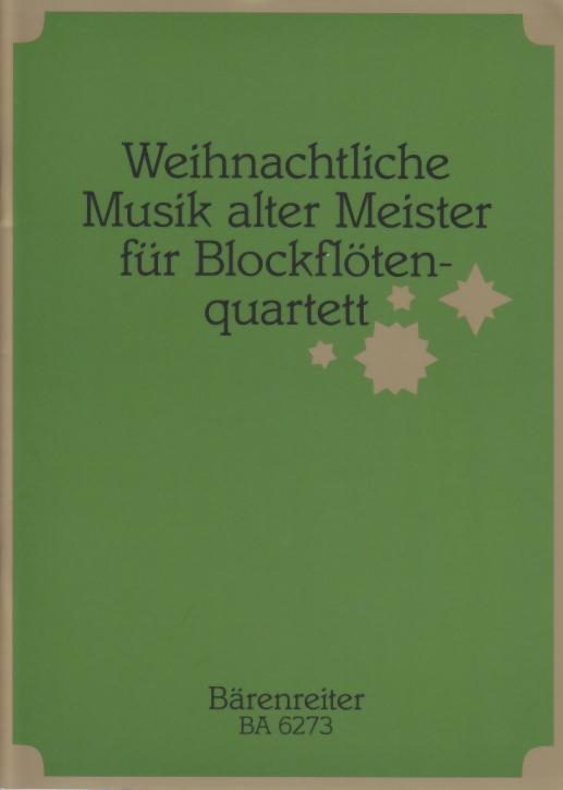 Weihnachtliche Musik alter Meister - Blockflötenquartett SATB