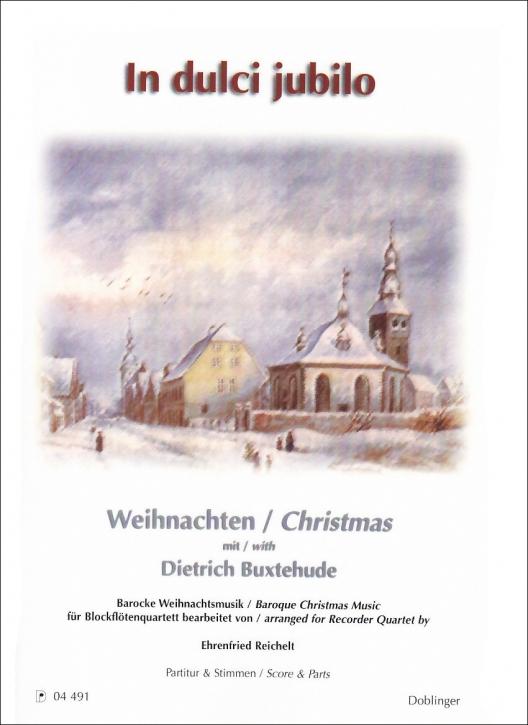 Buxtehude, Dietrich - In dulci jubilo - for Recorder Quartet SATB