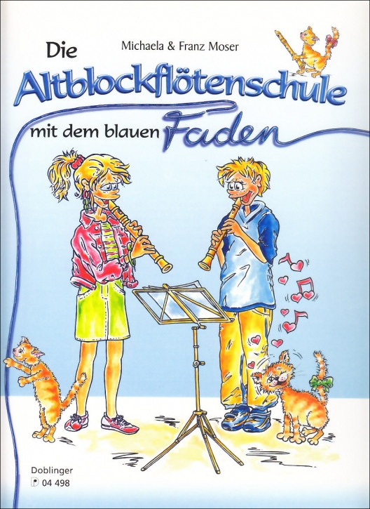 Moser, Michaela & Franz - Die Altblockflötenschule mit dem blauen Faden -