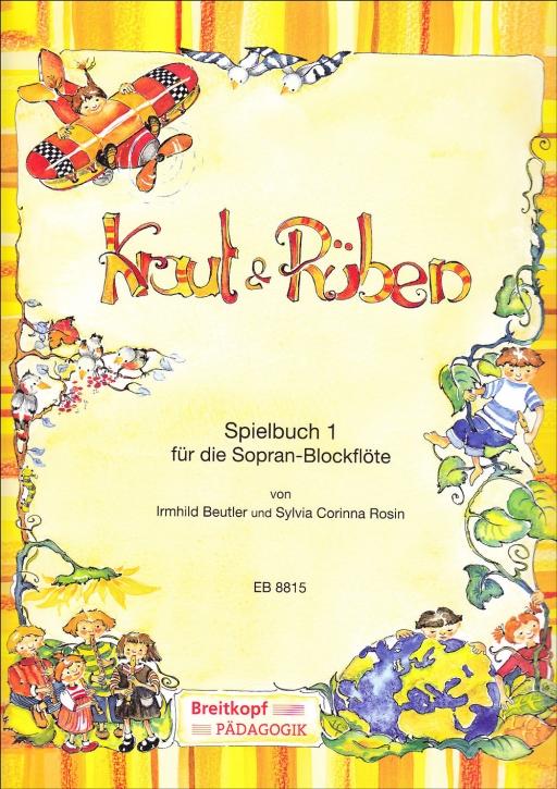 Kraut & Rüben - Spielbuch 1 für Sopranblockflöte und Klavier