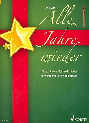 Alle Jahre wieder - the most beautiful christmas songs Soprano Recorder