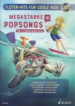 Spiel mit! Flöten-Hits  für coole Kids - Megastarke Popsongs 16 - 2 Sopranblockflöten + CD