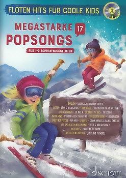 Spiel mit! Flöten-Hits für coole Kids - Megastarke Popsongs 17 - 2 Sopranblockflöten + CD<br><br><b>NEU!</b>