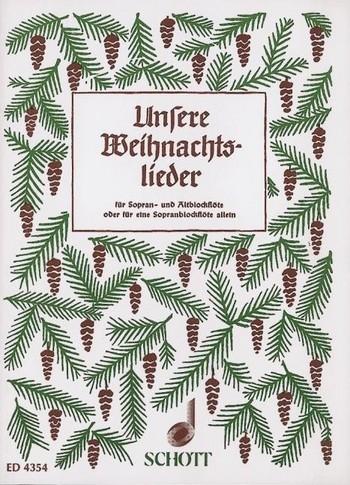 Unsere Weihnachtslieder - Soprano & Alto Recorder
