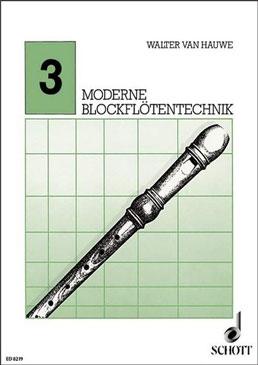 Hauwe, Walter van - Moderne Blockflötentechnik - Band 3
