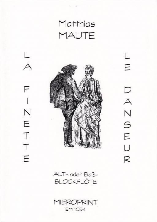 Maute, Matthias - La Finette - Le Danseur - Alt- oder Bassblockflöte solo