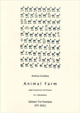 Csollány, Andrea - Animal Farm - Blockflötentrio