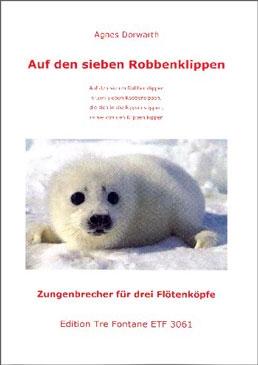 Dorwarth, Agnes - Auf den sieben Robbenklippen - 3 Blockflötenköpfe
