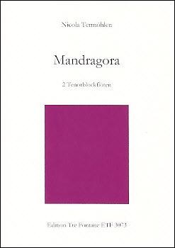 Termöhlen, Nicola - Mandragora - 2 Tenorblockflöten<br><br><b>NEU !</b>