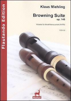 Miehling, Klaus - Browning Suite op. 148 - AATB<br><br><b>NEU !</b>