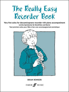 Bonsor, Brian - The Really Easy Recorder Book - Soprano Recorder and Piano