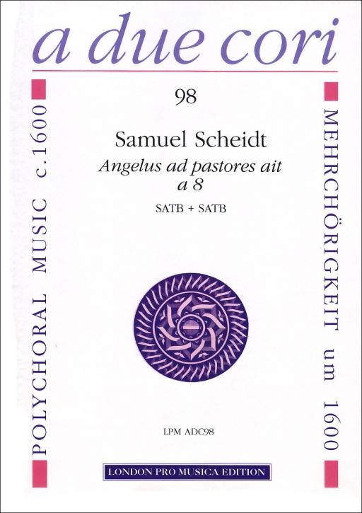 Scheidt, Samuel - Angelus ad pastores à 8  - Double Choir SATB + SATB