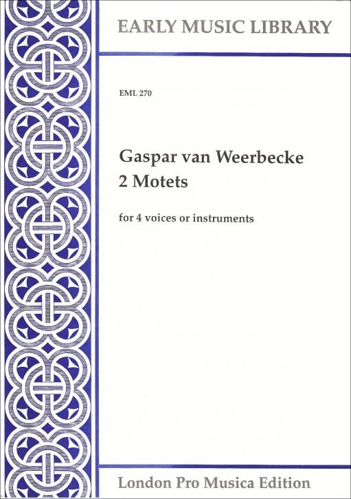 Weerbecke, Gaspar van - Zwei Motetten - STTB