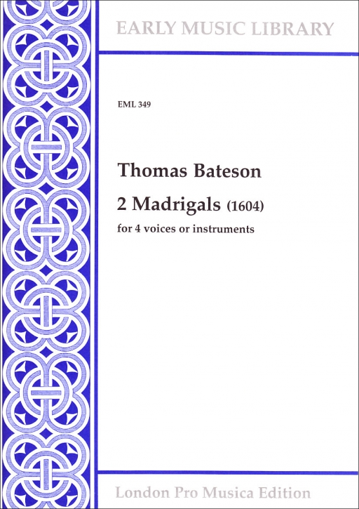 Bateson, Thomas - 2 Madrigals - SATB