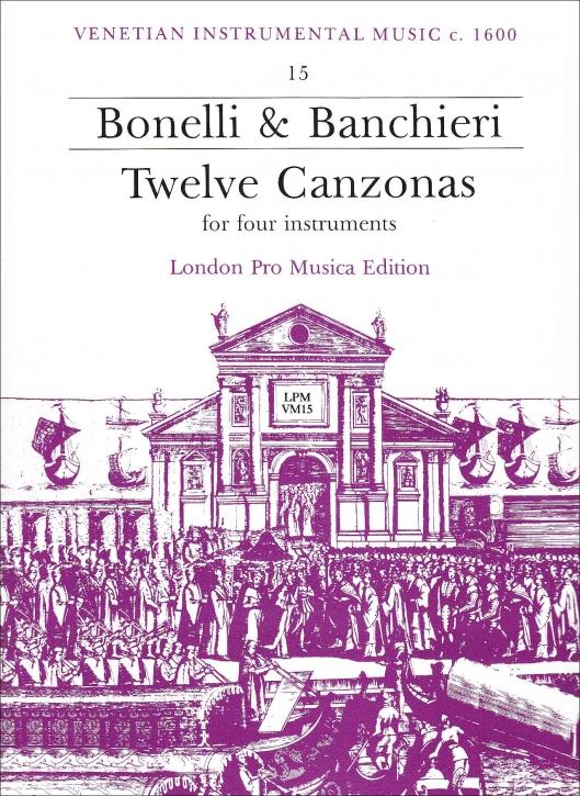 Bonelli, Aurelio / Banchieri, Adriano - Zwölf Canzonen - SATB