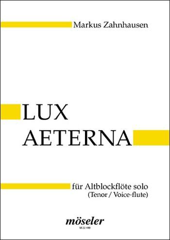 Zahnhausen, Markus - Lux aeterna  - Altblockflöte solo