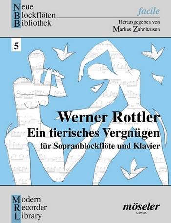 Rottler, Werner - Ein tierisches Vergnügen  - Sopranblockflöte und Klavier