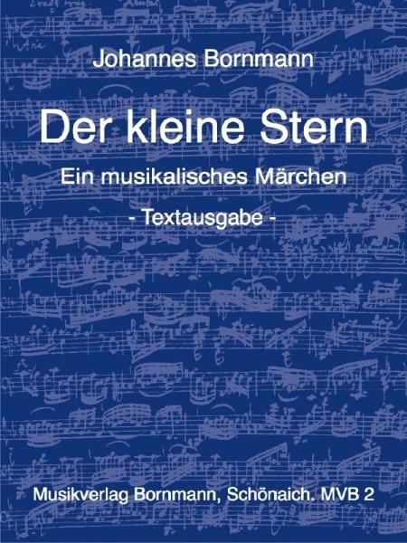 Bornmann, Johannes - Der kleine Stern - Textausgabe