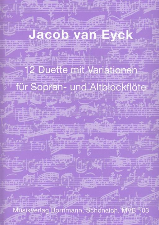Eyck, Jacob van - 12  Duette mit Variationen - Sopran- und Altblockflöte