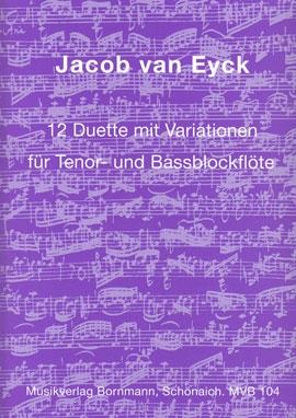 Eyck, Jacob van - 12  Duette mit Variationen - Tenor- und Bassblockflöte