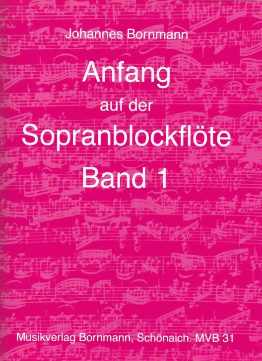 Bornmann, Johannes - Anfang auf der Sopranblockflöte - Band 1