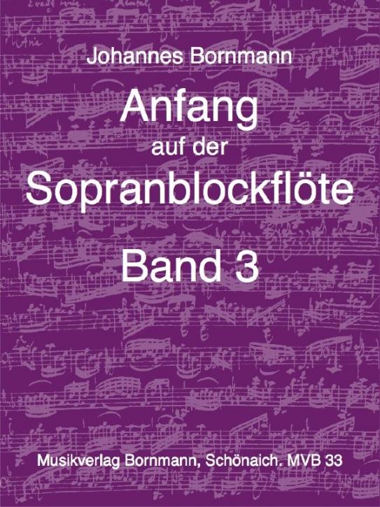 Bornmann, Johannes - Anfang auf der Sopranblockflöte - Band 3