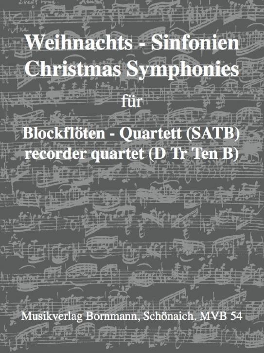 Weihnachts-Sinfonien - for Recorder Quartet SATB