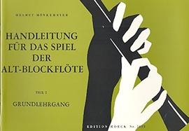 Mönkemeyer, Helmut - Handleitung für das Spiel auf der Altblockflöte -  Teil 1, Grundlehrgang