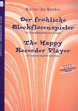 Backer, Marcel de - Der fröhliche Blockflötenspieler - Soprano Recorder and Piano