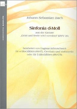 Bach, Johann Sebastian , Sinfonia d-moll  aus der Kantate BWV 35) SSAT/Bc oder SSATB