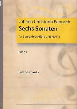 Pepusch, Johann Christoph - Sechs Sonaten, Heft 1 - Sopranblockflöte und Klavier