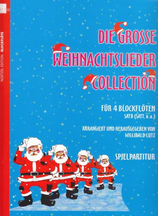 Die große Weihnachtsliedercollection - Recorder Quartet