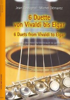 6 Duets from Vivaldi to Elgar - treble recorder and Guitar<br><br><b>NEU !</b>