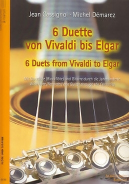 6 Duets from Vivaldi to Elgar - treble recorder and Guitar<br><br><b>NEU !</b>