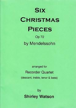 Mendelssohn - Six Christmas Pieces - SATB