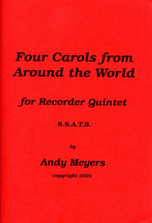 Four Carols around the world - Blockflötenquintett SSATB