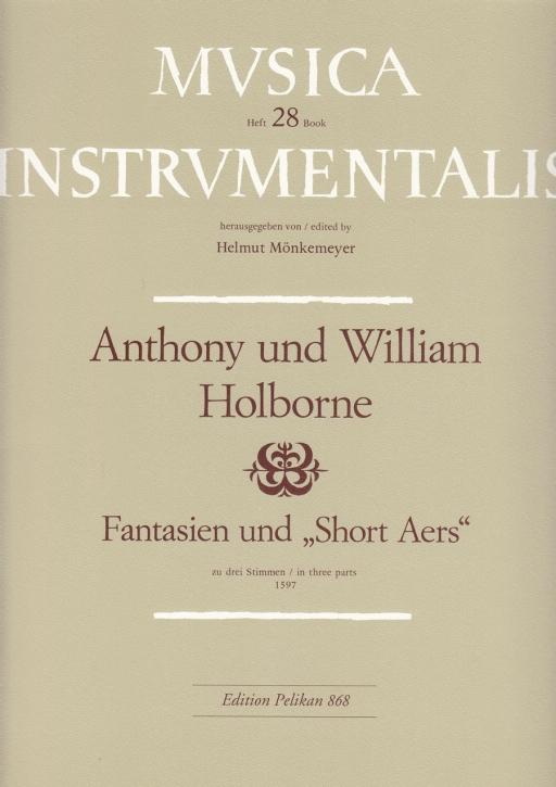 Holborne, Anthony & William - Fantasien und Short Airs - SAA / SAT