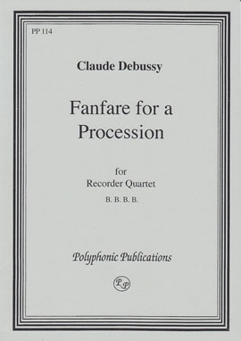 Debussy, Claude - Fanfare for a Procession - BBBB