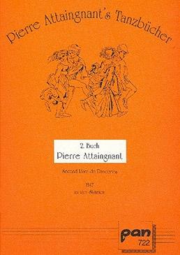Attaignant, Pièrre - Second Livre de Danceries - SATB