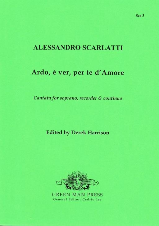 Scarlatti, Alessandro - Ardo,è ver, per te d´Amore - Kantate für Sopran, Altblockflöte und Bc.
