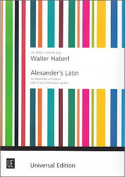Haberl, Walter - Alexander's Latin - Sopranblockflöte und Klavier