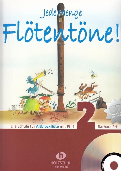Ertl, Barbara - Jede Menge Flötentöne - Band 1 (mit CD)  Die Schule für Altblockflöte mit Pfiff