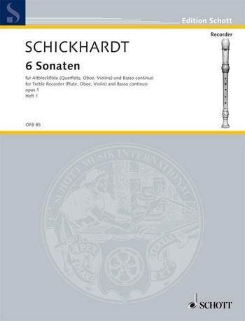 Schickhardt, Johann Christian - Sechs Sonaten Band 1 - Altblockflöte und Basso continuo