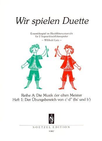 Lutz, Willibald (Hrg.) - Wir spielen Duette, Reihe A  - Heft 1  2 Sopranblockflöten