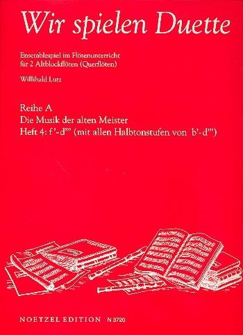 Lutz, Willibald (Hrg.) - Wir spielen Duette, Reihe A -  Heft 4  2 Altblockflöten