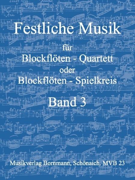 Festliche Musik für  Blockflötenquartett -  Band 3 SATB