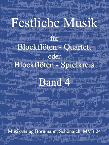 Festliche Musik für  Blockflötenquartett -  Band 4 SATB