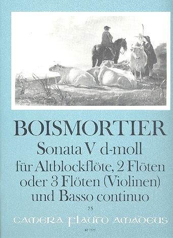 Boismortier, Joseph Bodin de - Sonata V d-moll op. 34/5 Altblockflöte, 2 Querflöten und Bc.