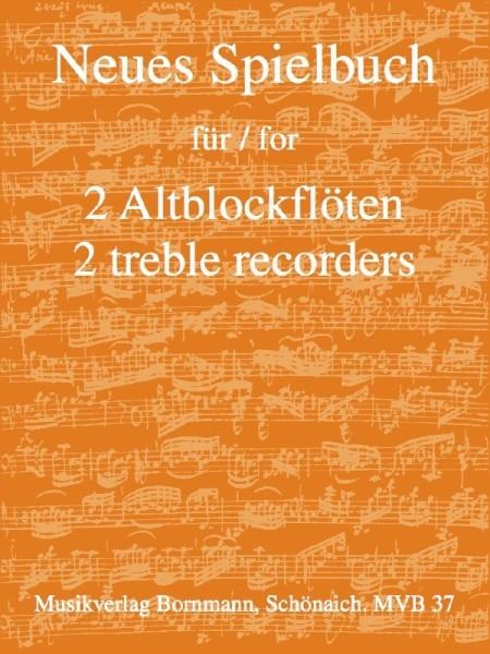 Bornmann, Johannes (Hrg.) - Neues Spielbuch - 2 Altblockflöten