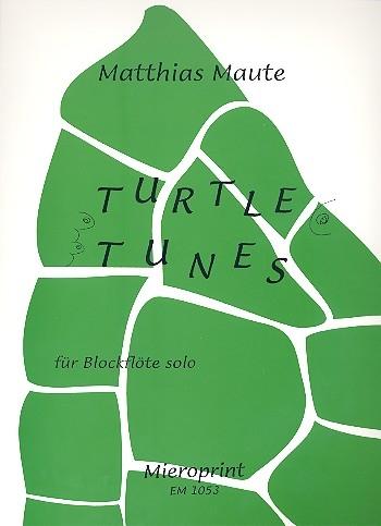 Maute, Matthias - Turtle Tunes - Sopran- oder Altblockflöte solo